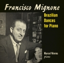 Marcel Worms- Brazilian Dances for Piano